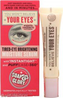 Soap & Glory You Wont Believe Your Eyes Tired-Eye Brightening Serum Hidratante 15ml